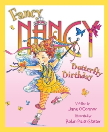 Fancy Nancy and the Butterfly Birthday, Paperback Book