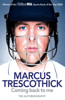 Coming Back To Me : The Autobiography of Marcus Trescothick, Paperback / softback Book