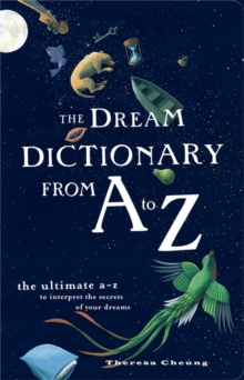 The Dream Dictionary from A to Z : The Ultimate A-Z to Interpret the Secrets of Your Dreams, Paperback / softback Book