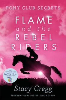 Flame and the Rebel Riders, Paperback / softback Book