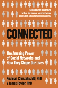 Connected : The Amazing Power of Social Networks and How They Shape Our Lives, Paperback / softback Book