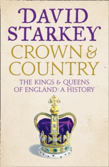 Crown and Country : A History of England Through the Monarchy, Paperback Book