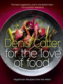 For The Love of Food : Vegetarian Recipes from the Heart, Hardback Book