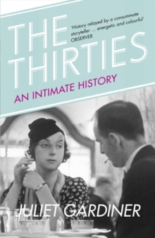 The Thirties : An Intimate History of Britain, Paperback / softback Book
