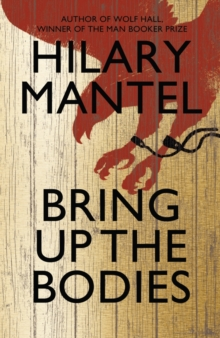 Bring Up the Bodies, Hardback Book