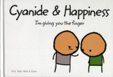 Cyanide and Happiness : I'M Giving You the Finger, Hardback Book