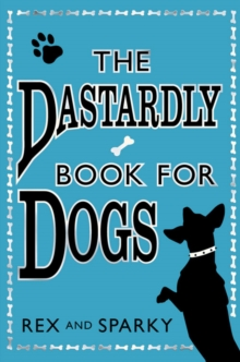 The Dastardly Book for Dogs, Paperback Book