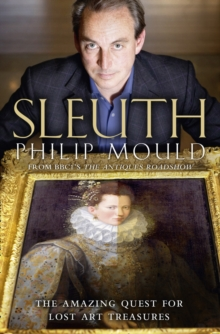Sleuth : The Amazing Quest for Lost Art Treasures, Paperback Book