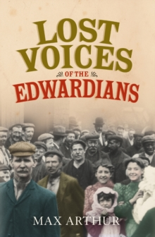 Lost Voices of the Edwardians: 1901-1910 in Their Own Words, EPUB eBook