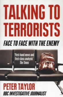 Talking to Terrorists : Face to Face with the Enemy, Paperback / softback Book
