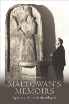 Mallowan's Memoirs : Agatha and the Archaeologist, Paperback Book