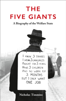 The Five Giants [New Edition] : A Biography of the Welfare State, Paperback Book