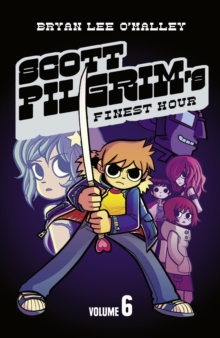 Scott Pilgrim's Finest Hour : Volume 6, Paperback Book