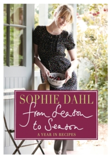 From Season to Season : A Year in Recipes, Hardback Book