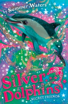 Secret Friends (Silver Dolphins, Book 2), EPUB eBook