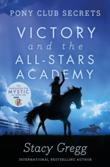 Victory and the All-Stars Academy (Pony Club Secrets, Book 8), EPUB eBook