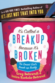 It's Called a Breakup Because It's Broken: The Smart Girl's Breakup Buddy, EPUB eBook