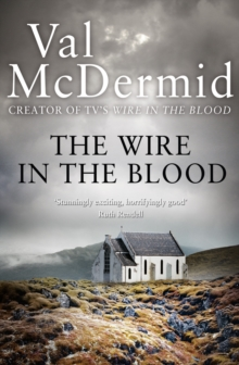 The Wire in the Blood, Paperback / softback Book