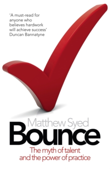 Bounce: The Myth of Talent and the Power of Practice, EPUB eBook