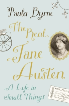 The Real Jane Austen : A Life in Small Things, Hardback Book