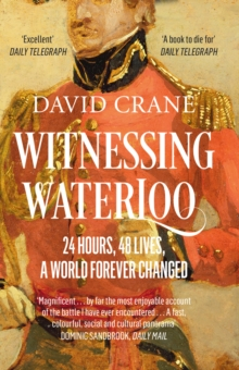 Witnessing Waterloo : 24 Hours, 48 Lives, a World Forever Changed, Paperback Book