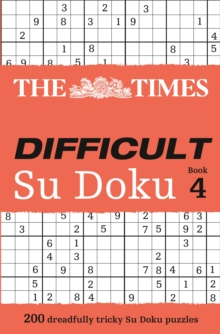 The Times Difficult Su Doku Book 4 : 200 Dreadfully Tricky Su Doku Puzzles, Paperback / softback Book
