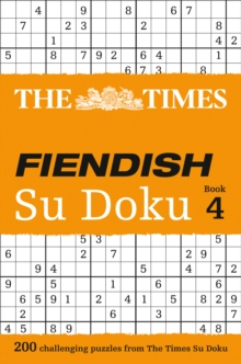The Times Fiendish Su Doku Book 4 : 200 Challenging Su Doku Puzzles, Paperback Book