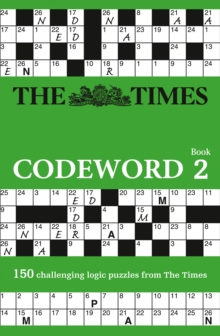The Times Codeword 2 : 150 Cracking Logic Puzzles, Paperback / softback Book