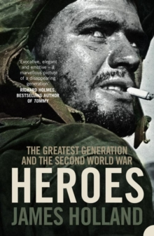Heroes: The Greatest Generation and the Second World War, EPUB eBook