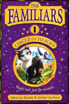 The Familiars: Circle of Heroes, Paperback Book