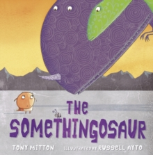 The Somethingosaur, Paperback / softback Book