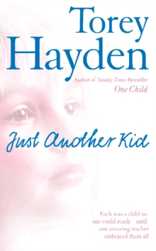 Just Another Kid: Each was a child no one could reach - until one amazing teacher embraced them all, EPUB eBook