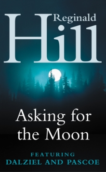 Asking for the Moon: A Collection of Dalziel and Pascoe Stories, EPUB eBook