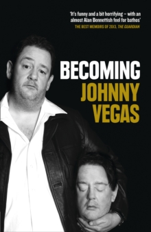 Becoming Johnny Vegas, Paperback / softback Book