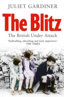 The Blitz : The British Under Attack, Paperback / softback Book
