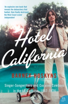 Hotel California: Singer-songwriters and Cocaine Cowboys in the L.A. Canyons 1967-1976, EPUB eBook