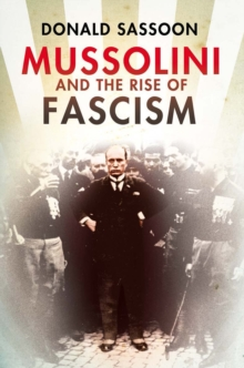 Mussolini and the Rise of Fascism (Text Only Edition), EPUB eBook