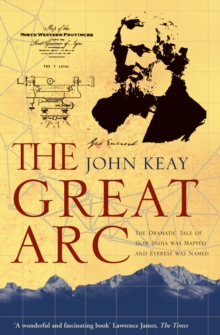 The Great Arc: The Dramatic Tale of How India was Mapped and Everest was Named (Text Only), EPUB eBook