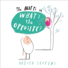 What's the Opposite?, Hardback Book