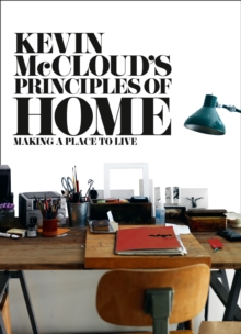 Kevin McCloud's Principles of Home : Making a Place to Live, Paperback Book
