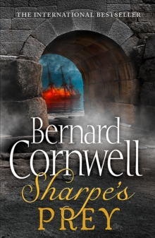 Sharpe's Prey : The Expedition to Copenhagen, 1807, Paperback / softback Book