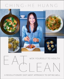 Eat Clean : Wok Yourself to Health, Paperback / softback Book