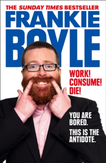 Work! Consume! Die!, Paperback / softback Book