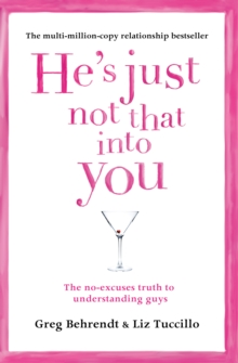He's Just Not That Into You : The No-Excuses Truth to Understanding Guys, Paperback / softback Book