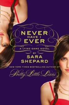 Never Have I Ever: A Lying Game Novel, Paperback Book
