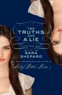 Two Truths and a Lie: A Lying Game Novel, Paperback Book