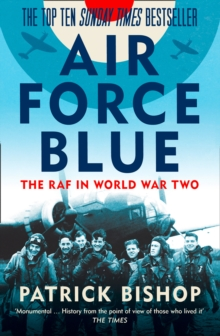 Air Force Blue : The RAF in World War Two, Paperback / softback Book