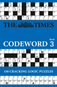 The Times Codeword 3 : 150 Cracking Logic Puzzles, Paperback / softback Book
