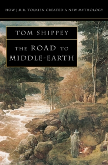 The Road to Middle-earth: How J. R. R. Tolkien created a new mythology, EPUB eBook