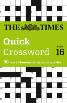 The Times Quick Crossword book 16 : 80 General Knowledge Puzzles from the Times 2, Paperback Book